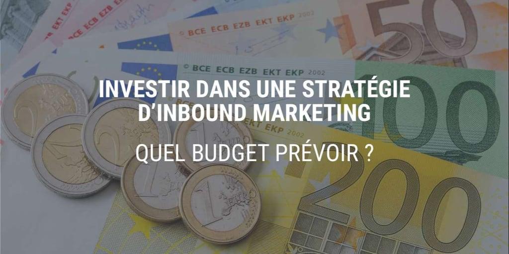 Quel budget investir pour une stratégie d'Inbound Marketing?