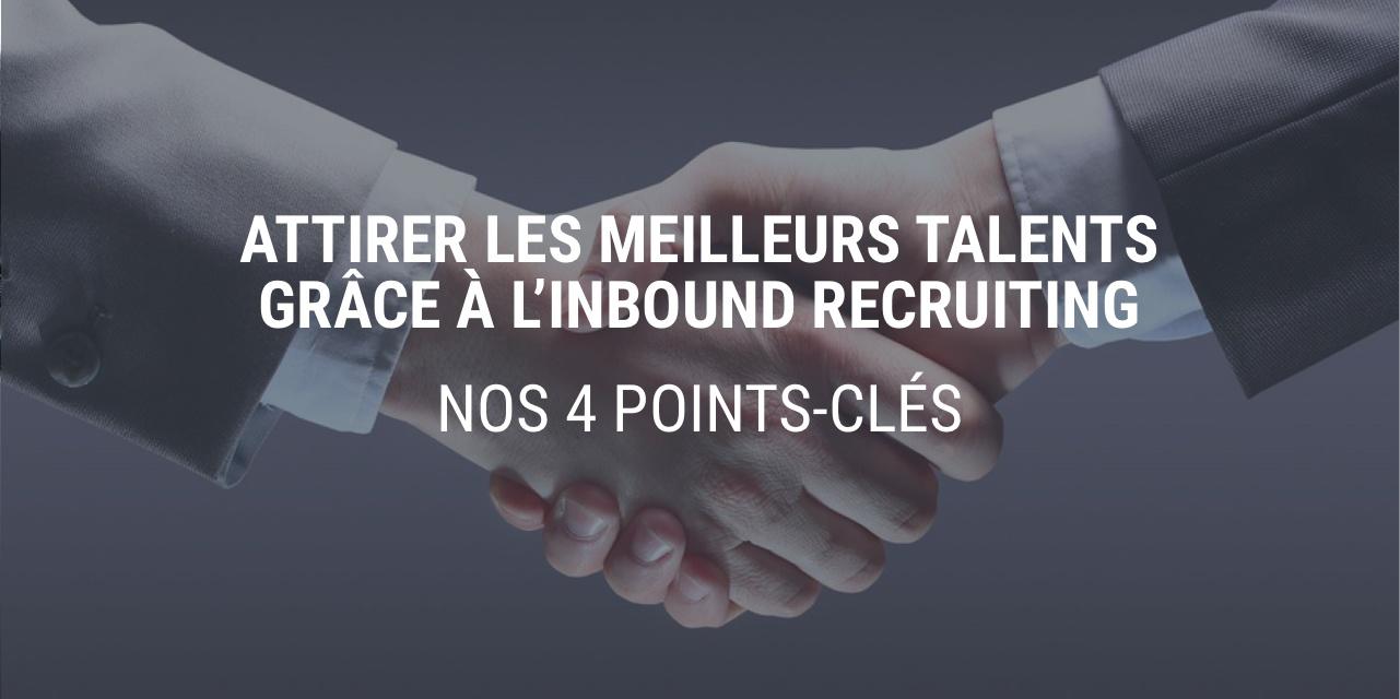 Les 4 clés de l'inbound recruiting pour attirer les meilleurs talents