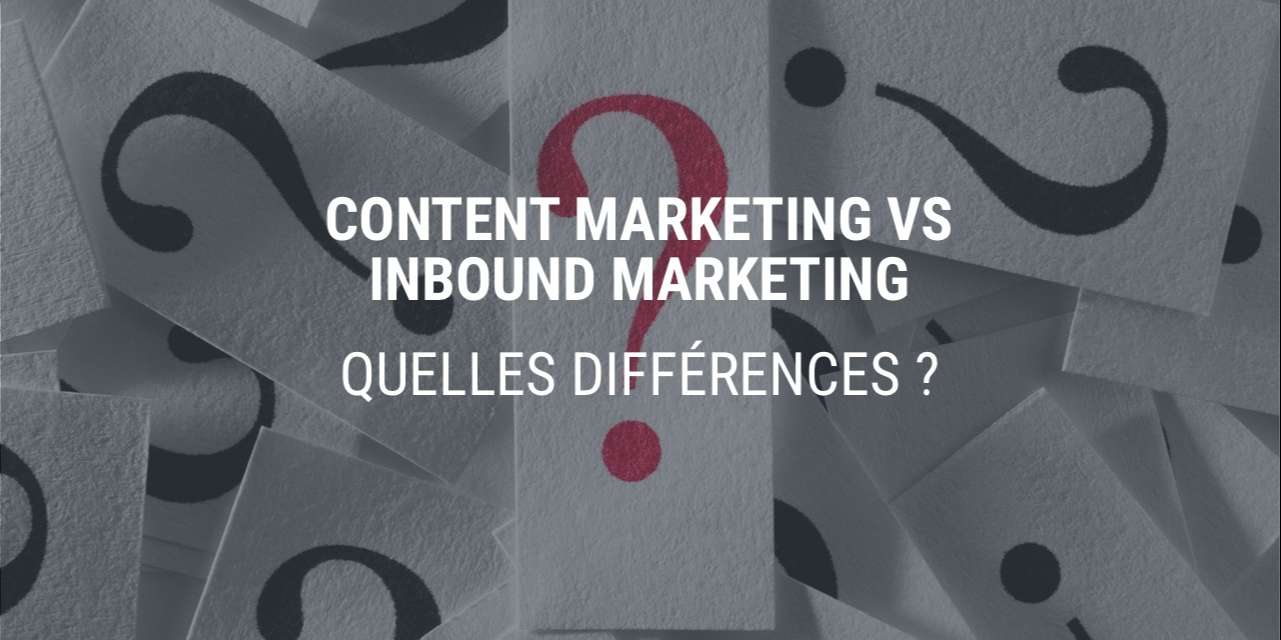 Content Marketing vs Inbound Marketing : quelles différences ?