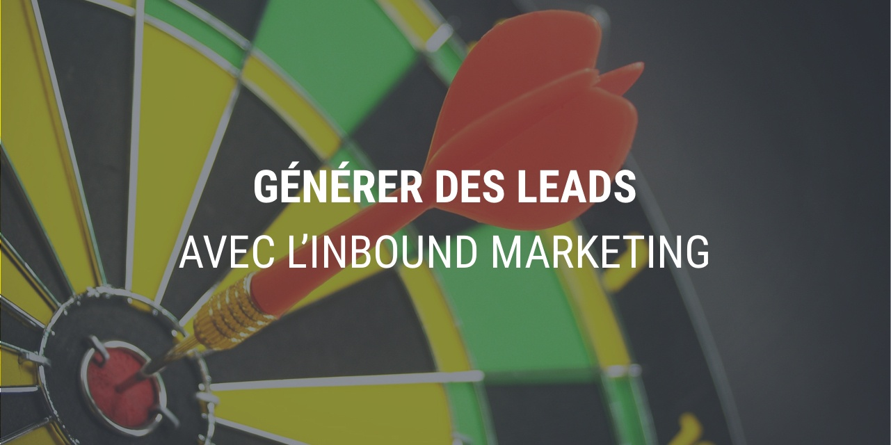 L'Inbound Marketing pour générer plus de leads
