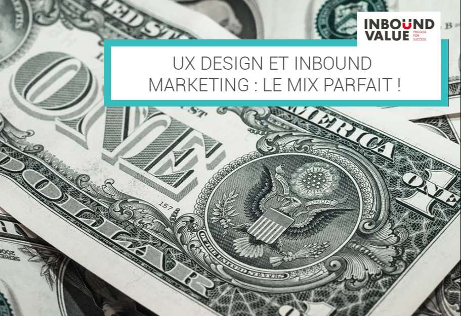 UX design et Inbound Marketing : Le mix parfait !